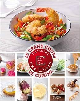 Le Grand Cours De Cuisine De LAtelier Des Chefs - Cours de cuisine grand chef