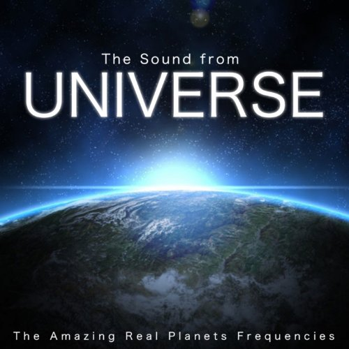The Sound From Universe Amazing Real Planets Frequencies