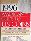 American Guide to U. S. Coins,1996, Charles F. French, 068480333X