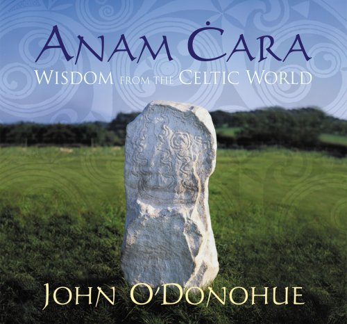 Anam Cara: Wisdom from the Celtic World by Sounds True