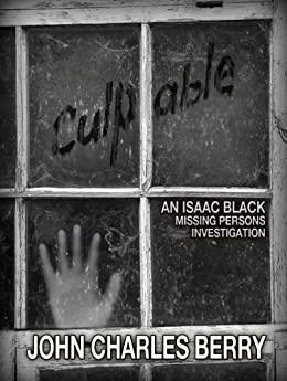 Culpable: An Isaac Black Missing Persons Investigation by [Berry, John C.]