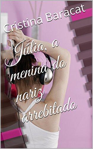 Amazon jlia a menina do nariz arrebitado portuguese edition jlia a menina do nariz arrebitado portuguese edition by baracat cristina fandeluxe Images