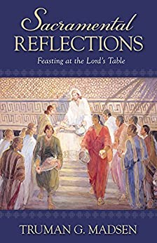 Sacramental Reflections by [Madsen, Truman G.]