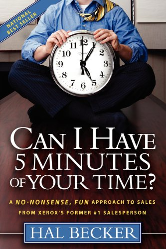 can-i-have-5-minutes-of-your-time-a-no-nonsense-fun-approach-to-sales-from-xeroxs-former-1-salespers