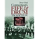 Connecticut's Fife and Drum Tradition (The Driftless Connecticut Series)