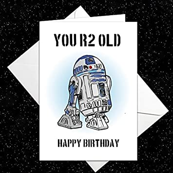 You r2 old birthday card with r2d2 glossy finish large a5 card with you r2 old birthday card with r2d2 glossy finish large a5 card with white envelope inspired bookmarktalkfo Choice Image