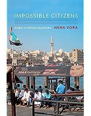 Impossible Citizens: Dubai's Indian Diaspora