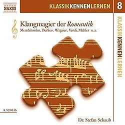 Klangmagier der Romantik (KlassikKennenLernen 8)