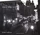 New Orleans Then and Now, Lester Sullivan, 1571459839