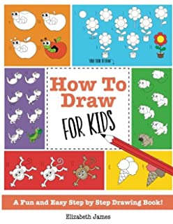 how to draw for kids a fun and easy step by step drawing book