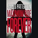 Maximum Ride Forever | James Patterson