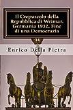 Il crepuscolo della Repubblica di Weimar. Germania 1932, fine di una democrazia