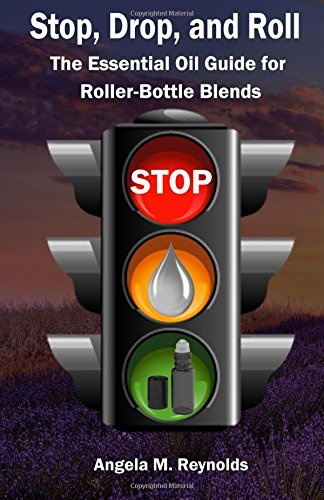Stop, Drop, and Roll: The Essential Oil Guide for Roller-Bottle Blends