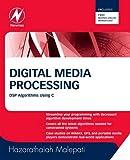 Digital Media Processing: DSP Algorithms Using C