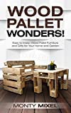 #1: Wood Pallet Wonders!: Easy to Make Wood Pallet Furniture and Gifts for Your Home and Garden