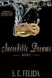 Incredible Dreams (Incredible Dreams Series Book 1)