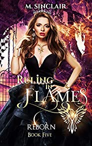 Ruling in Flames (Reborn Book 5) (English Edition)