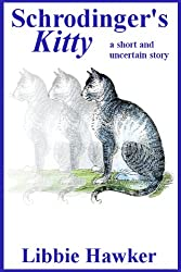 Schrodinger's Kitty: A Short and Uncertain Story (English Edition)