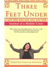 Three Feet Under: Journal of A Midlife Crisis