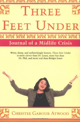 Download Three Feet Under: Journal of A Midlife Crisis ebook