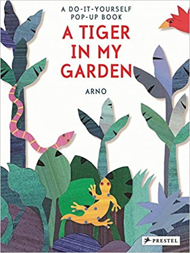 A tiger in my garden a do it yourself pop up book amazon arno a tiger in my garden a do it yourself pop up book amazon arno libros en idiomas extranjeros solutioingenieria Choice Image