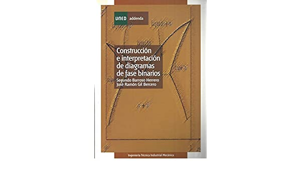 Construcción e interpretación de diagramas de fase binarios: Amazon.es: Segundo Barroso Herrero, Gil Berc: Libros