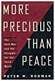 More Precious Than Peace: Fighting and Winning the Cold War in the Third World by Peter Rodman (1994-11-01)