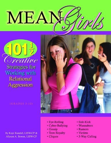 Aggression Flower - By Kaye Randall Mean Girls: 101 1/2 Creative Strategies for Working With Relational Aggression (1st First Edition) [Paperback]