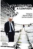 img - for A sz npadt l a sz npadig: V logat s Marvin Carlson sz nh zi  r saib l (Hungarian Edition) book / textbook / text book
