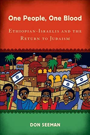 One People, One Blood: Ethiopian-Israelis and the Return