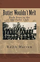 Butter Wouldn't Melt - Rude Boys in The Old Farts' Club (Threads Book 8)