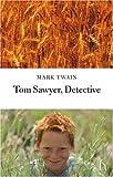 Tom Sawyer, Detective, Mark Twain, 1843910810