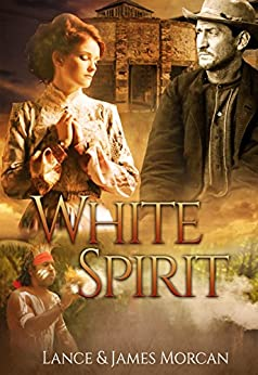 White Spirit (A novel based on a true story) by [Morcan, Lance, Morcan,James]