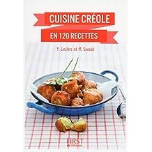 Cuisine créole en 120 recettes (Le petit livre) (French Edition)