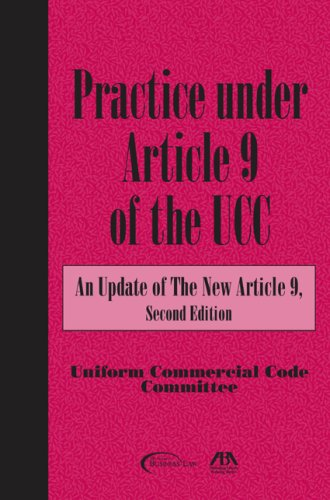 PRACTICE UNDER ARTICLE 9 OF THE UCC ePub fb2 book