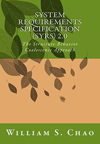 (System Requirements Specification (SyRS) 2.0: The Structure-Behavior Coalescence Approach)