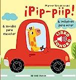 ¡Pip- piip! Mi primer libro de sonidos