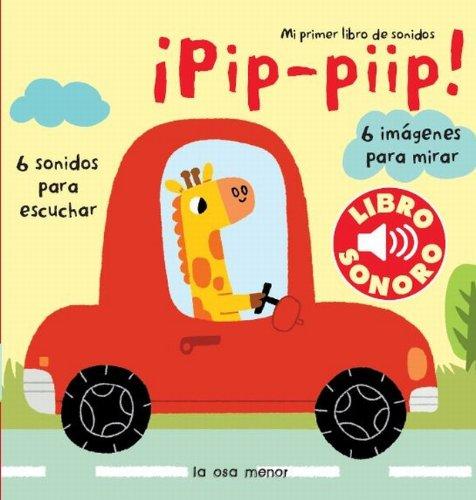 ¡Pip- piip! Mi primer libro de sonidos (Luna de papel)