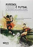 capa de Futebol e Futsal. Atividades, Jogos e Treinamento Para Homens e Mulheres. Fisiologia Aplicada
