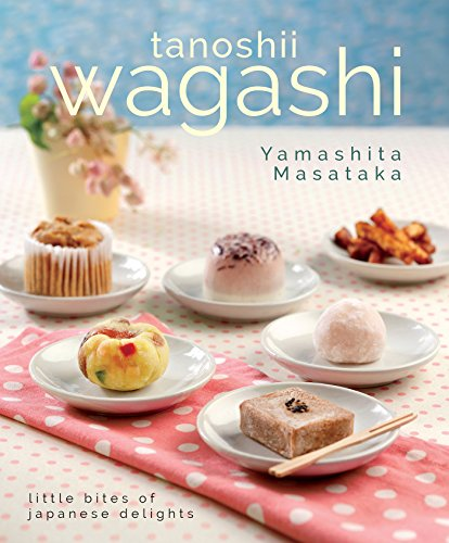 Wagashi: Little Bites of Japanese Delights by Yamashita Masataka