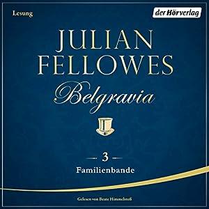 Familienbande (Belgravia 3) Hörbuch