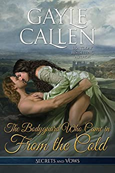 The Bodyguard Who Came in from the Cold (Secrets and Vows Book 4) by [Callen, Gayle]