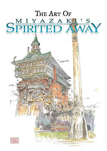 The Art of Miyazaki's Spirited Away (Studio Ghibli Library) (The Art of Spirited Away)