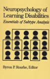 img - for Neuropsychology of Learning Disabilities: Essentials of Subtype Analysis book / textbook / text book