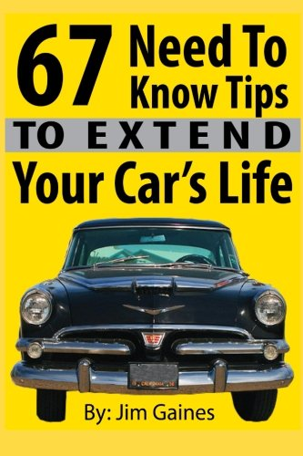 67 Need To Know Tips To Extend Your Car's Life PDF