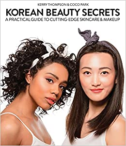 Korean beauty secrets a practical guide to cutting edge skincare korean beauty secrets a practical guide to cutting edge skincare makeup kerry thompson coco park 9781634506519 amazon books fandeluxe