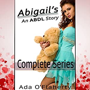 Abigail's: An ABDL Story, Complete Series Audiobook