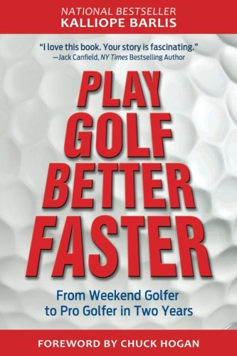 Play Golf Better Faster: The Classic Guide to Optimizing Your  Performance and Building Your Best Fast (Best Way To Play League Of Legends)
