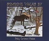 Someone Walks By: The Wonders of Winter Wildlife