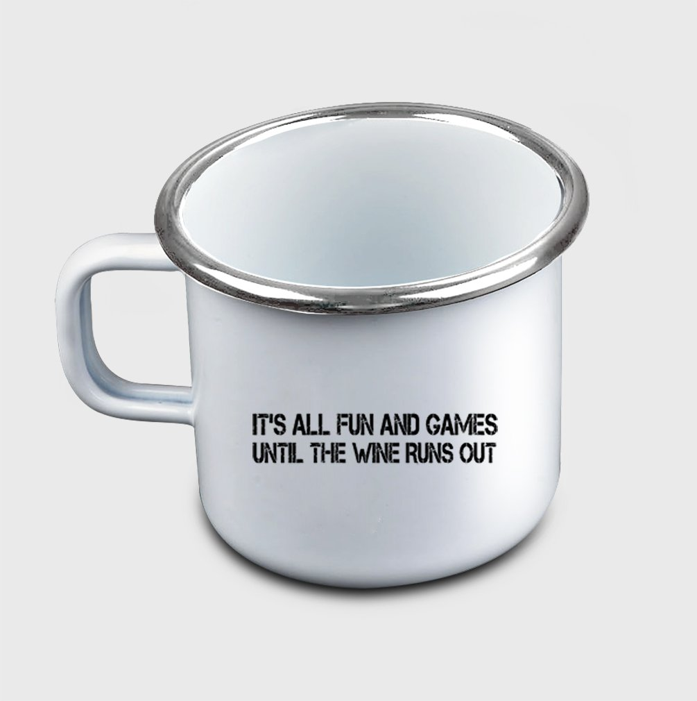 Style In Print ''Fun And Games Until The Wine Runs Out'' Funny Food/Drink Metal Enamel Camping Mug
